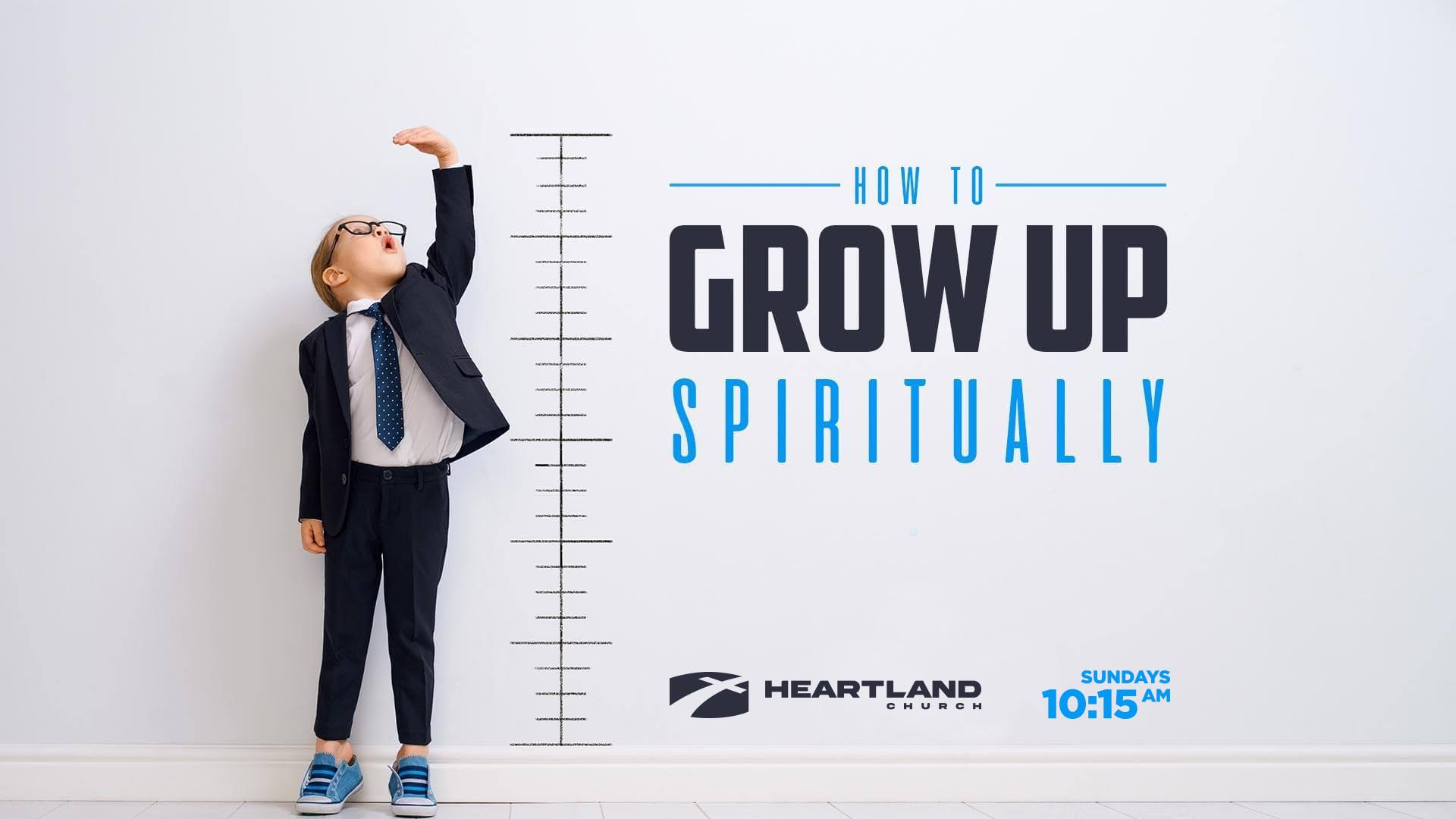 How To Grow Up Spiritually Artwork SUNDAYS